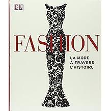 Fashion : La mode à travers l'Histoire