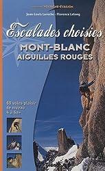 Escalades choisies : Mont-Blanc, Aiguilles Rouges