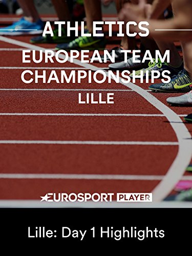 athletics-european-team-champs-lille-day-1-highlights