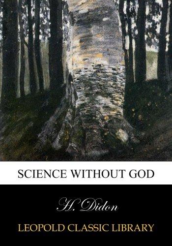 Science without God par H. Didon