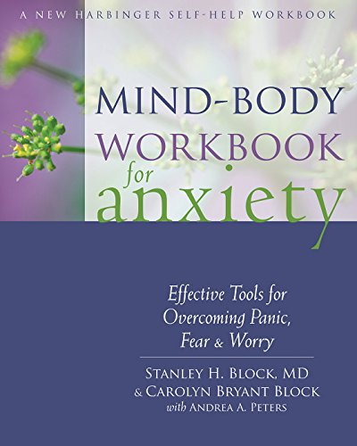 mind-body-workbook-for-anxiety-effective-tools-for-overcoming-panic-fear-and-worry-new-harbinger-sel