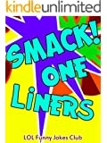 Funny One-Liner Jokes for Adults!: SMACK! Jokes, Puns, Funny One-Liners, and Adult Jokes! (Funny & Hilarious Joke Books)