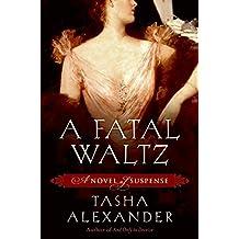 A Fatal Waltz by Tasha Alexander (2008-05-20)