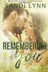 Remembering You (Remember Series) (Volume 1) by Sandi Lynn (2014-04-08)