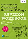 Revise AQA GCSE Combined Science: Trilogy Foundation Revision Workbook: for the 9-1 exams (Revise AQA GCSE Science 16)