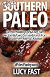 More Southern Paleo: Second Helpings of Gluten-Free Recipes & Paleo Comfort Foods from a Southern Mama?s Kitchen (Paleo Diet Solution Series)