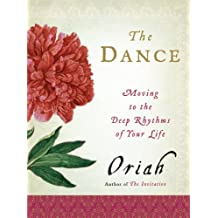 The Dance: Moving to the Deep Rhythms of Your Life (English Edition)