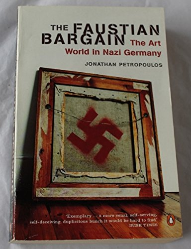 The Faustian Bargain: The Art World in Nazi Germany