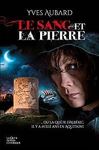 Le sang et la pierre par Yves Aubard