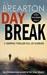 DAYBREAK: a gripping thriller full of suspense (Titan Trilogy Book 3) (English Edition)