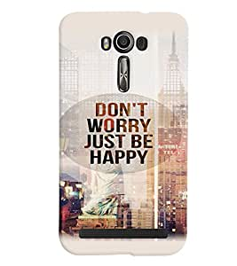 Printvisa Premium Back Cover Be Happy Quotation Design For Asus Zenfone 2 Laser ZE550KL::Asus Zenfone 2 Laser ZE550KL (5.5 Inches)