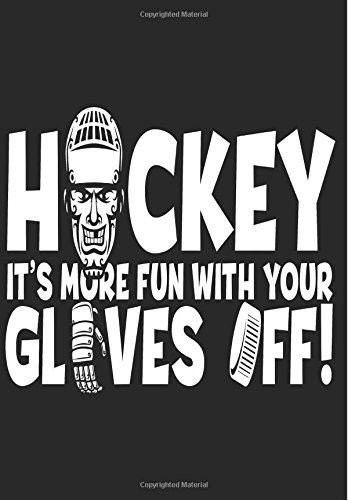 hockey-its-more-fun-with-your-gloves-off-hockey-books-for-kids-journal-personal-stats-tracker-100-ga