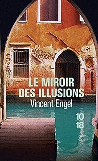 Le miroir des illusions par Vincent Engel