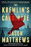 The Kremlin's Candidate: A Novel (The Red Sparrow Trilogy Book 3) (English Edition)