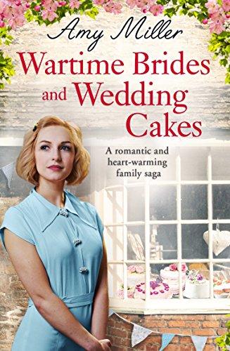 Wartime Brides and Wedding Cakes: A romantic and heartwarming family saga (Wartime Bakery)