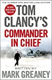 Tom Clancy's Commander-in-Chief: A Jack Ryan Novel by Mark Greaney (2015-12-03)
