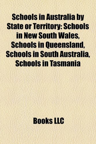 Schools in Australia by State or Territory: Schools in New South Wales, Schools in Queensland, Schools in South Australia, Schools in Tasmania