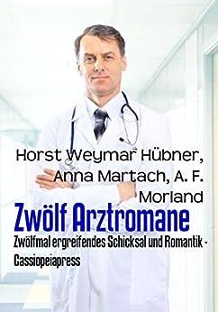 Zwölf Arztromane: Zwölfmal ergreifendes Schicksal und Romantik - Cassiopeiapress