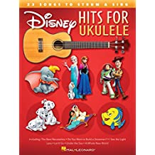 Disney Hits for Ukulele: 25 Songs to Strum & Sing