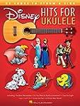 Disney Hits for Ukulele: 25 Songs to...