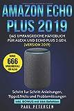 Amazon Echo Plus 2019: Das umfangreiche Handbuch für Alexa und Echo Plus 2.Gen. (Version 2019) - Schritt für Schritt Anleitun