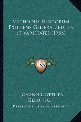 Methodus Fungorum Exhibens Genera, Species Et Varietates (1753)