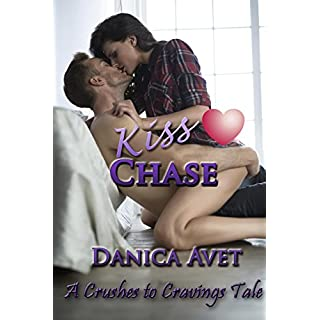 Kiss Chase (A Crushes to Cravings Tale Book 3)