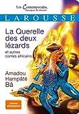 la querelle des deux l?zards et autres contes africains de hamp?t? b? amadou 2012 poche