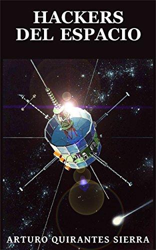 Hackers del espacio por Arturo Quirantes Sierra
