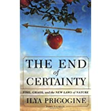 The End of Certainty: Time, Chaos and the New Laws of Nature