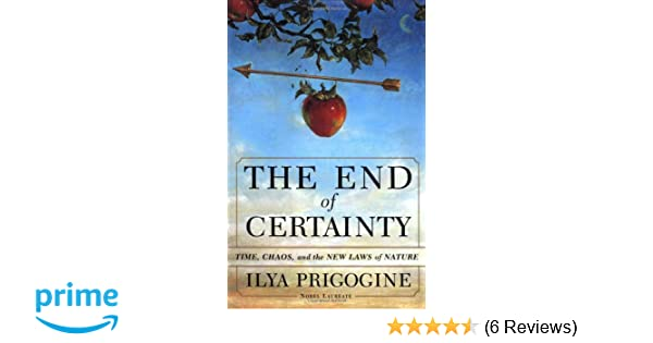 The End of Certainty: Time, Chaos and the New Laws of Nature: Amazon ...