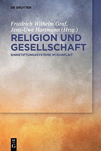 Religion und Gesellschaft: Sinnstiftungssysteme im Konflikt