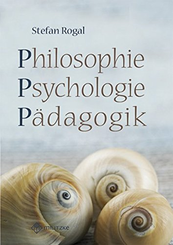 PPP- Philosophie, Psychologie, Pädagogik: Lektüre-, Arbeitsheft- Klassen 9-11
