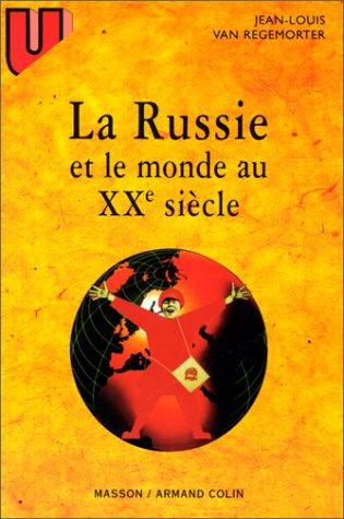 La Russie et le monde au XXe siècle par Jean-Louis Van Regemorter