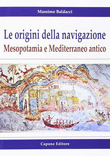 Le origini della navigazione: Mesopotamia e Mediterraneo antico
