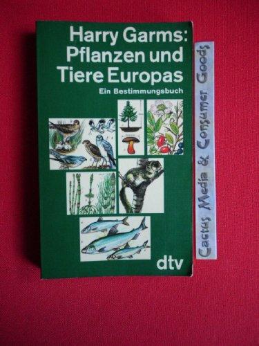 Pflanzen und Tiere Europas Ein Bestimmungsbuch