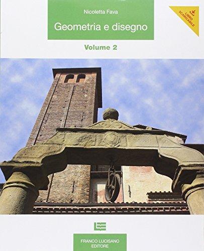 Geometria e disegno. Per le Scuole superiori. Con espansione online: 2