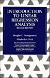 Introduction to Linear Regression Analysis (Wiley Series in Probability and Statistics – Applied Probability and Statistics Section)