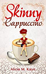 Skinny Cappuccino (Skinny Series) (English Edition)