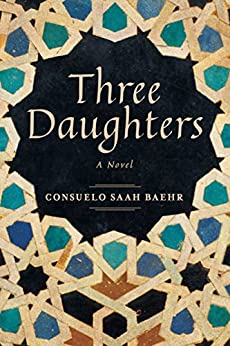 Three Daughters: A Novel by [Baehr, Consuelo Saah]