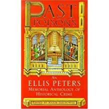 Past Poisons: An Ellis Peters Memorial Anthology of Historical Crime