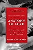 Anatomy of Love – A Natural History of Mating, Marriage, and Why We Stray