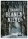L'énigme Blanca-Nieve par Milouet