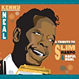 Songtexte von Kenny Neal - A Tribute to Slim Harpo & Raful Neal