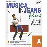 Musica in jeans. Plus. Vol. A. Con e-book. Con espansione online. Per la Scuola media