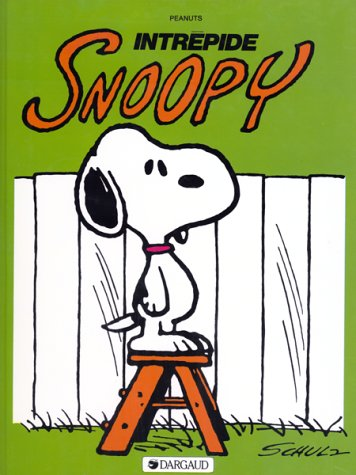 Snoopy, tome 3 : Intrépide Snoopy par Charles Monroe Schulz
