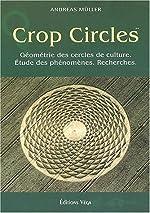 Crop circles - Les cercles de culture : géométrie, phénomène, recherche de Andreas Müller
