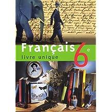 Français 6e : Livre unique