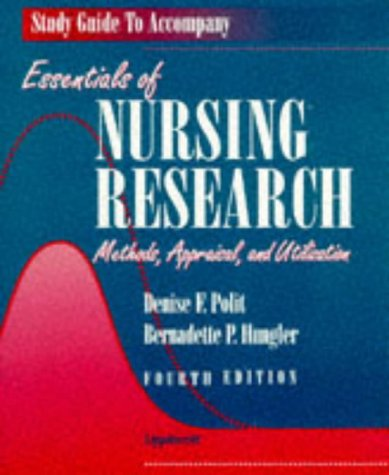 Essentials of Nursing Research: Study Guide to 4r.e: Methods, Appraisal and Utilization
