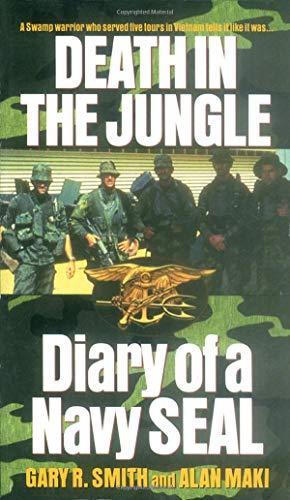 Death in the Jungle: Diary of a Navy Seal por Gary R. Smith